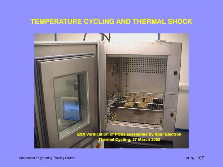TEMPERATURE CYCLING AND THERMAL SHOCK