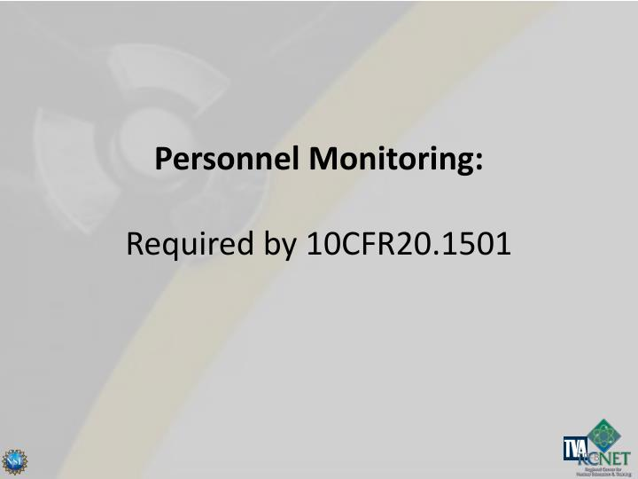 Personnel Monitoring: