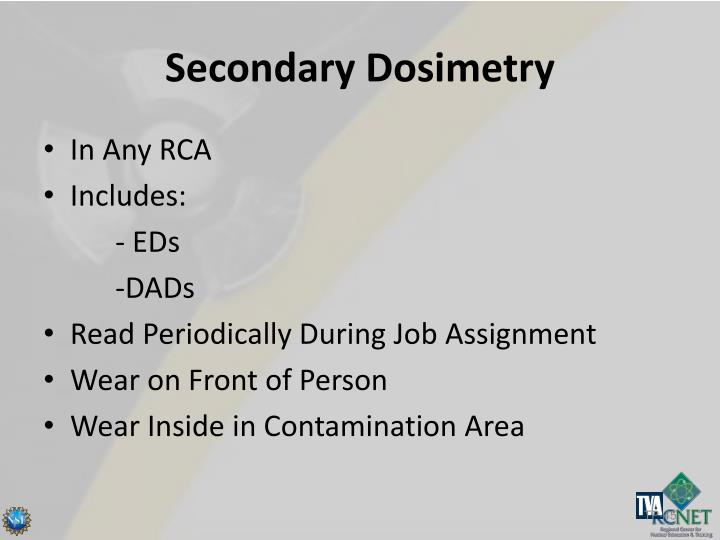 Secondary Dosimetry