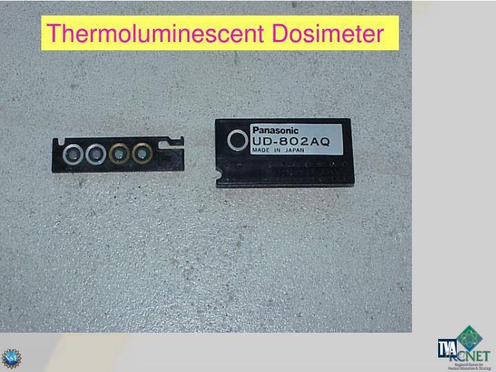 Thermoluminescent Dosimeter