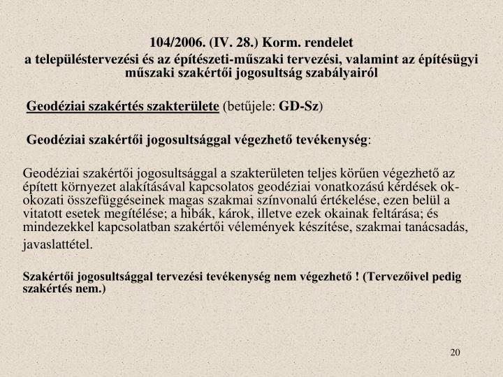 104/2006. (IV. 28.) Korm. rendelet