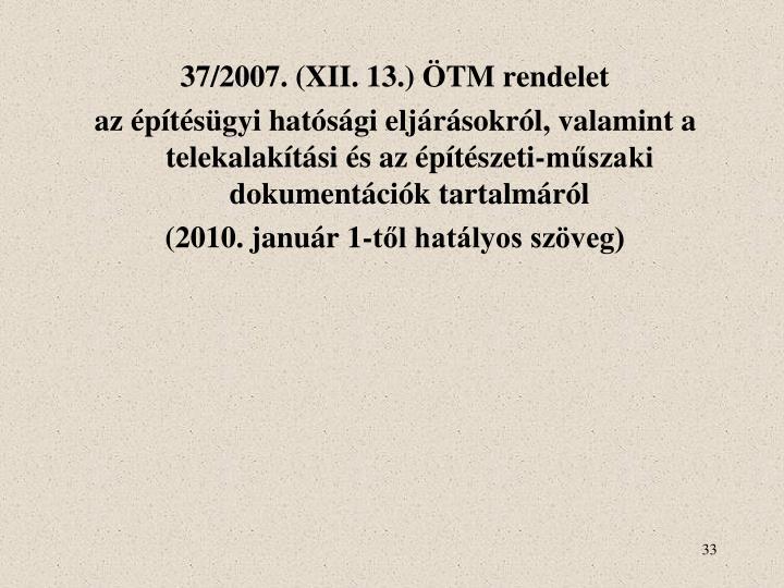 37/2007. (XII. 13.) ÖTM rendelet