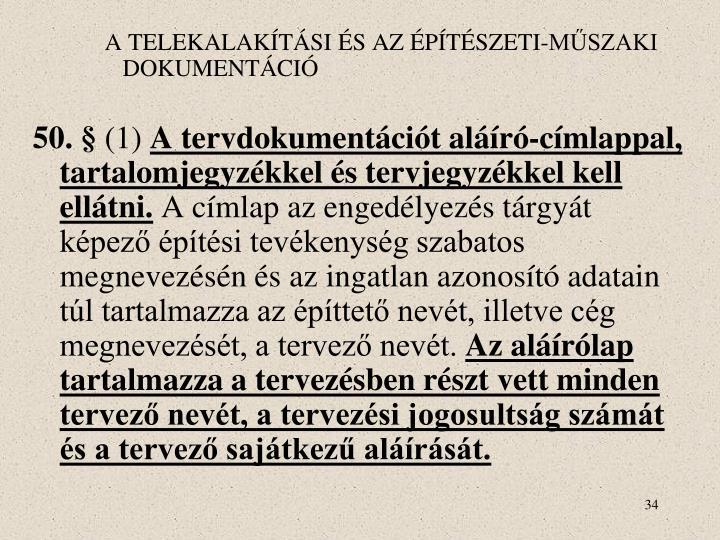 A TELEKALAKÍTÁSI ÉS AZ ÉPÍTÉSZETI-MŰSZAKI DOKUMENTÁCIÓ