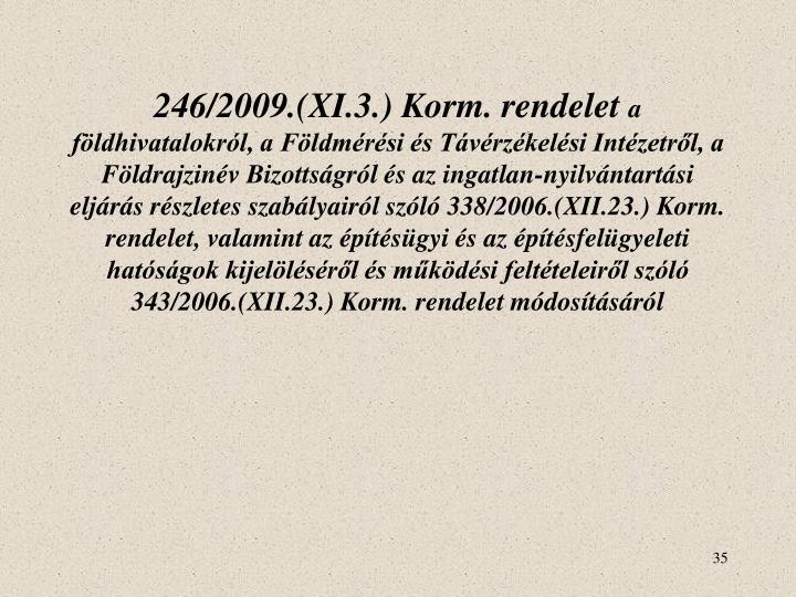 246/2009.(XI.3.) Korm. rendelet