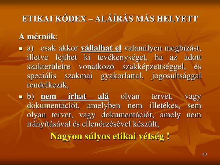 ETIKAI KÓDEX – ALÁÍRÁS MÁS HELYETT
