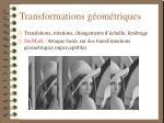 transformations g om triques