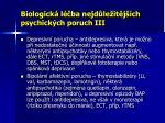 biologick l ba nejd le it j ch psychick ch poruch iii