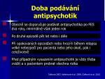 doba pod v n antipsychotik