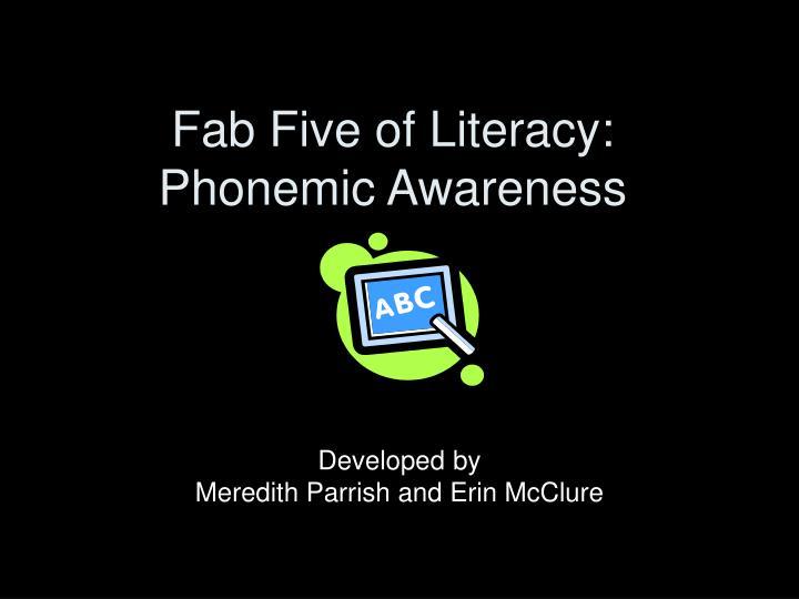 Fab five of literacy phonemic awareness