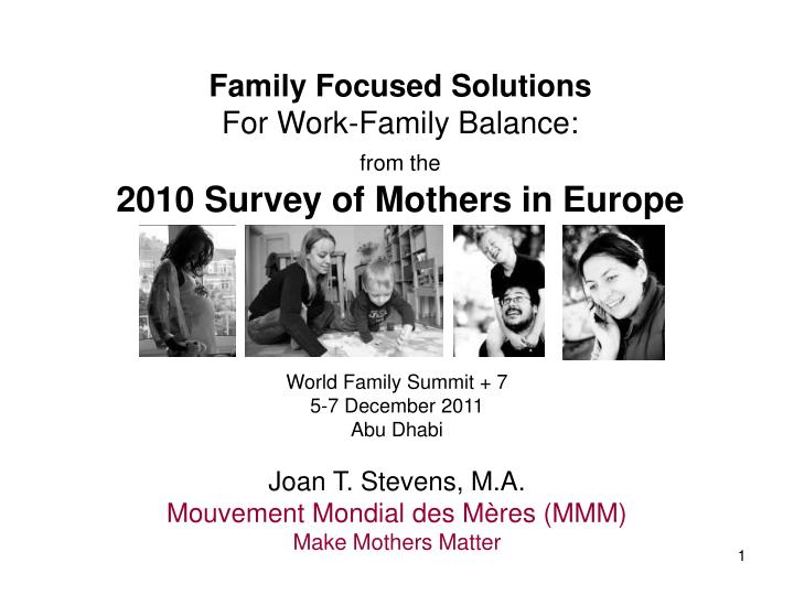 Family focused solutions for work family balance from the 2010 survey of mothers in europe