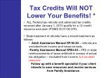 tax credits will not lower your benefits