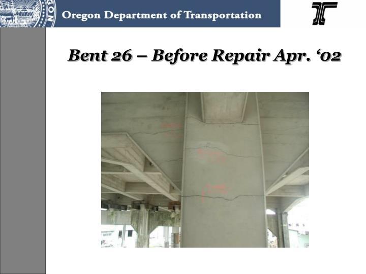 Bent 26 – Before Repair Apr. '02