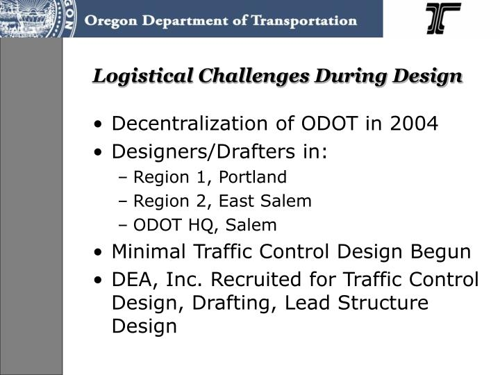 Logistical Challenges During Design