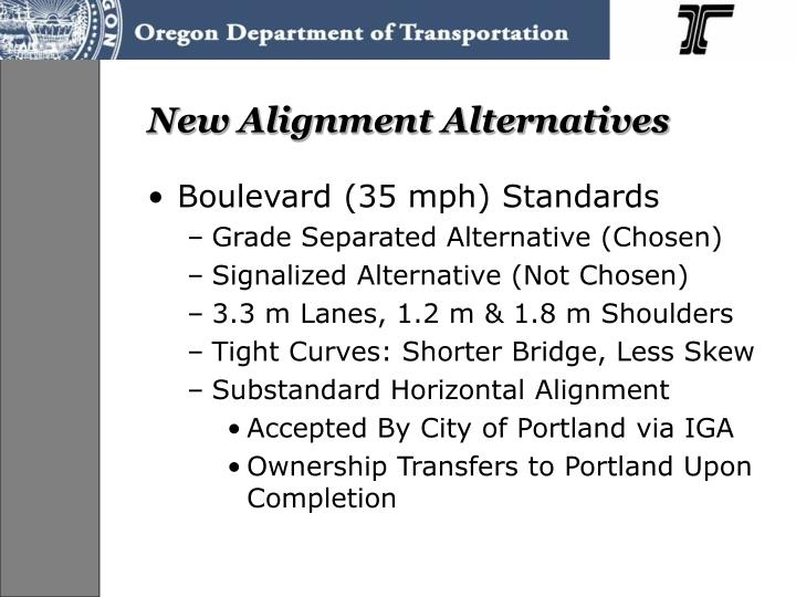 New Alignment Alternatives