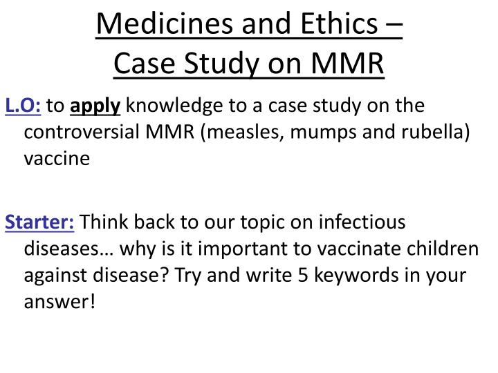 Medicines and ethics case study on mmr