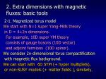 2 extra dimensions with magnetic fluxes basic tools