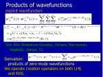 products of wavefunctions