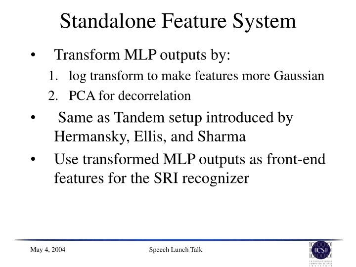 Standalone Feature System