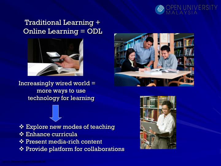 Traditional Learning + Online Learning = ODL