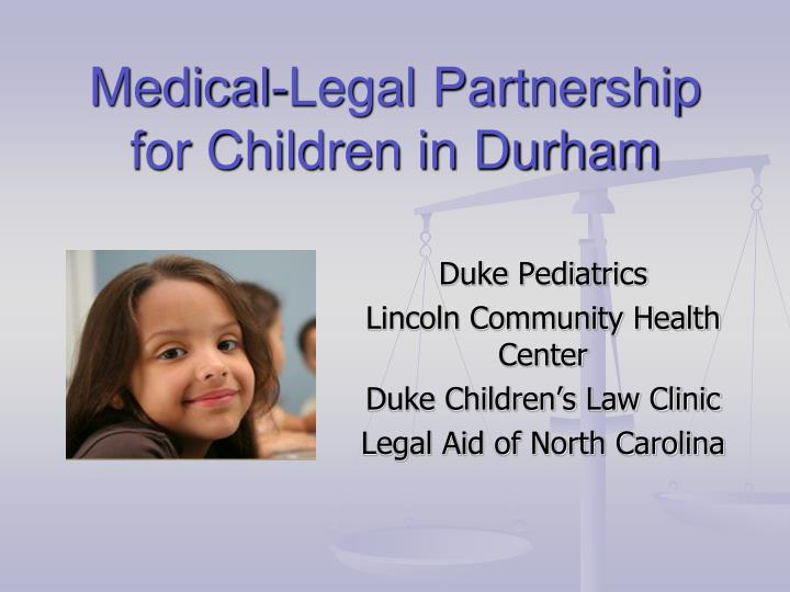 Medical legal partnership for children in durham