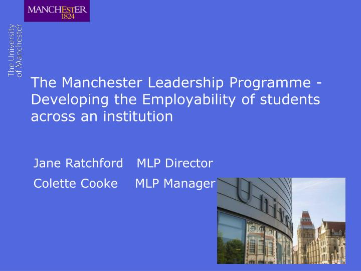 the manchester leadership programme developing the employability of students across an institution n.