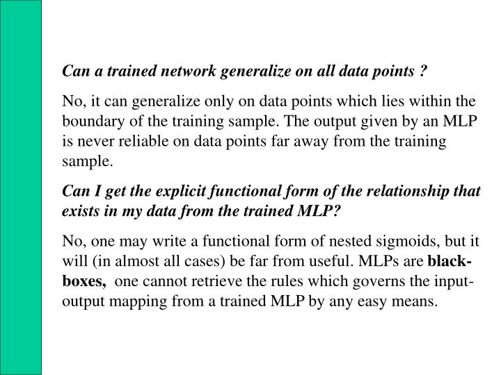 Can a trained network generalize on all data points ?