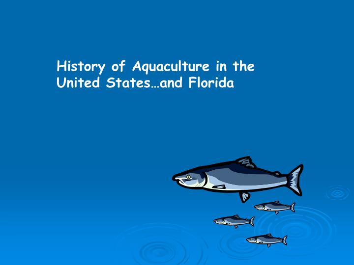 History of Aquaculture in the