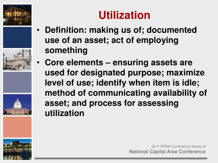 Definition: making us of; documented use of an asset; act of employing something