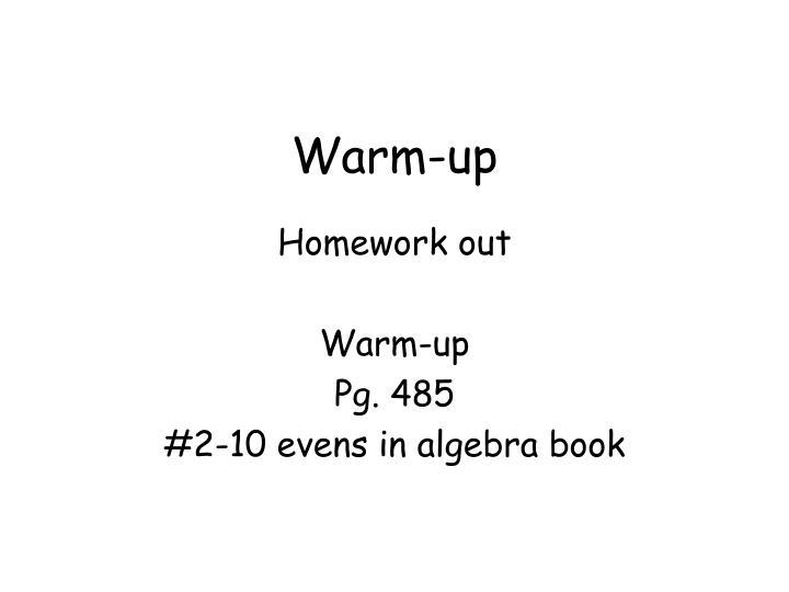 warm up n.