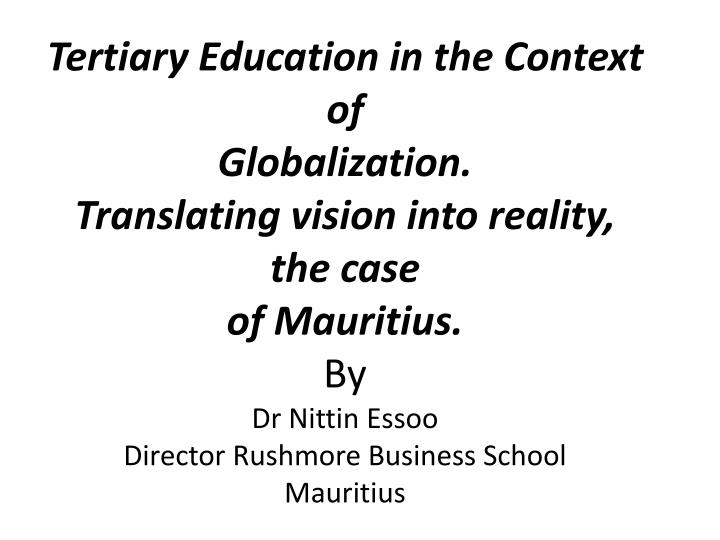 Tertiary Education in the Context of