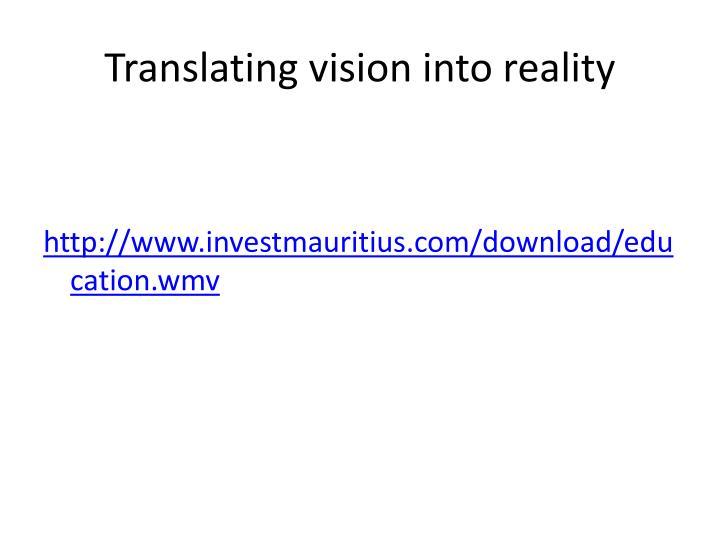 Translating vision into reality