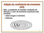 adi o do coeficiente de momento 3 3