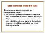 bias variance trade off 5 5