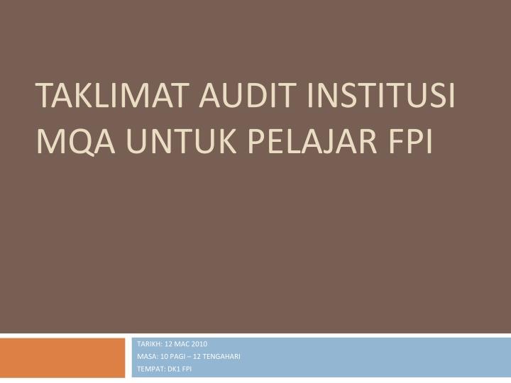 Taklimat audit institusi mqa untuk pelajar fpi