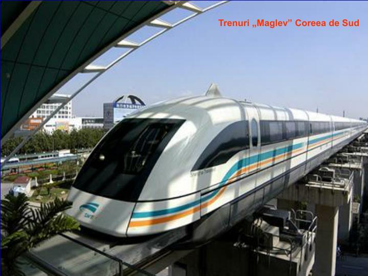 """Trenuri """"Maglev"""" Coreea de Sud"""