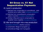 s4 gross vs s1 net sequestration payments1