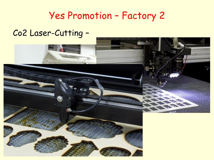 Yes Promotion – Factory 2