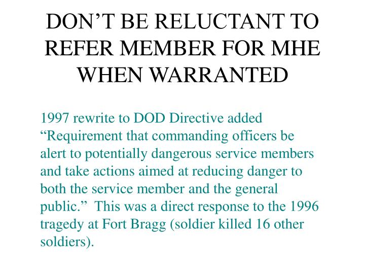 DON'T BE RELUCTANT TO REFER MEMBER FOR MHE WHEN WARRANTED