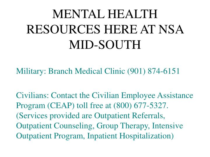 MENTAL HEALTH RESOURCES HERE AT NSA MID-SOUTH