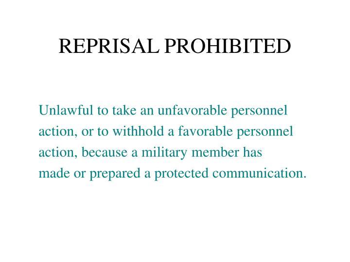 REPRISAL PROHIBITED