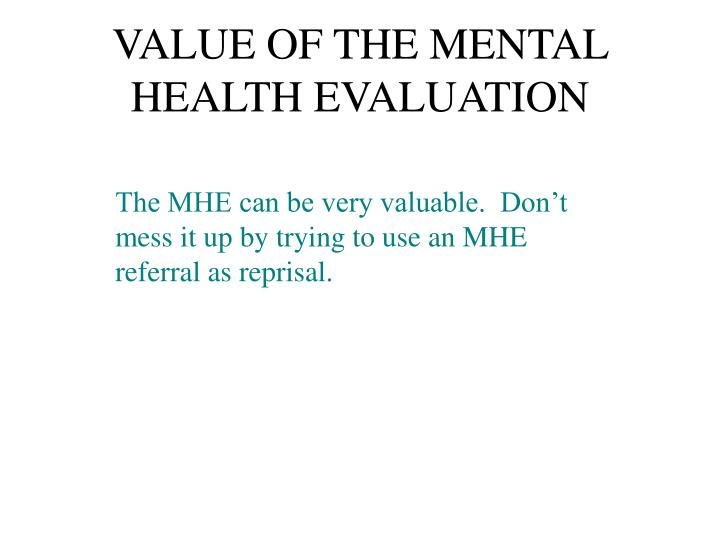 VALUE OF THE MENTAL HEALTH EVALUATION