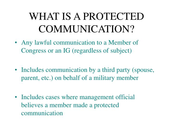 WHAT IS A PROTECTED COMMUNICATION?