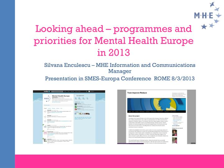 looking ahead programmes and priorities for mental health europe in 2013 n.