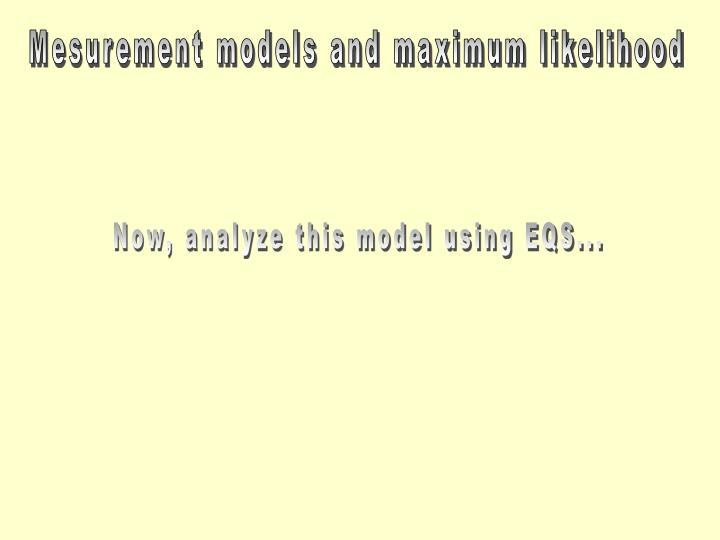 Mesurement models and maximum likelihood