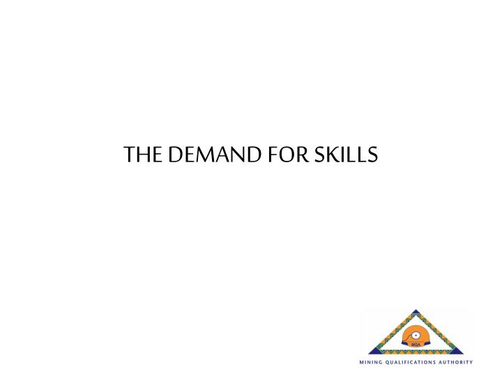 THE DEMAND FOR SKILLS