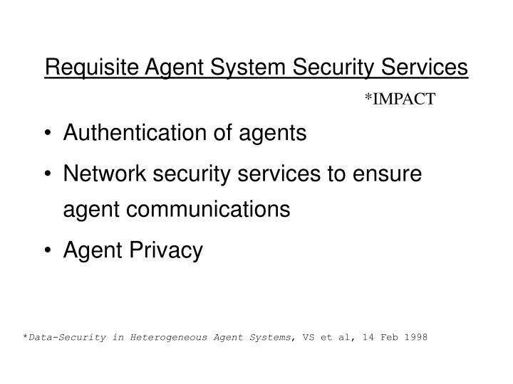 Requisite Agent System Security Services