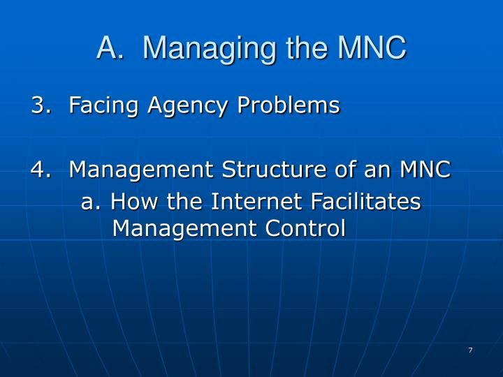 A.  Managing the MNC