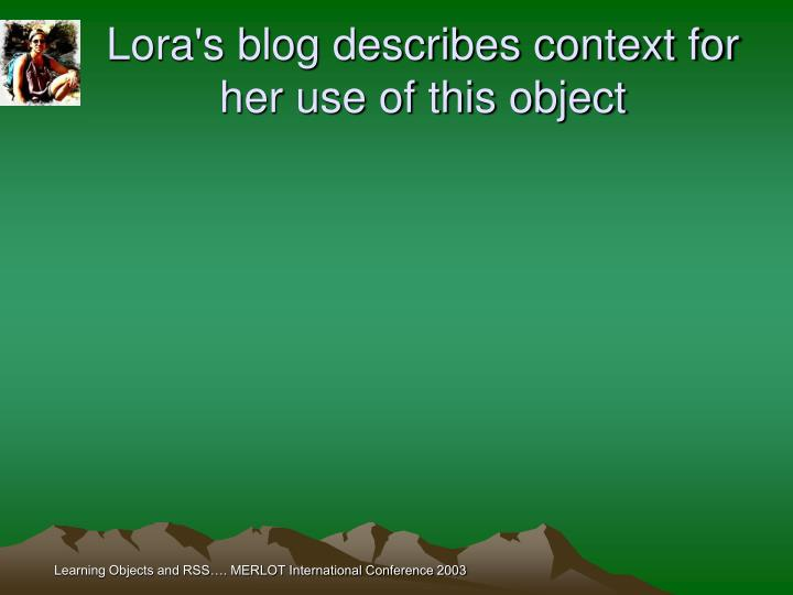 Lora's blog describes context for her use of this object