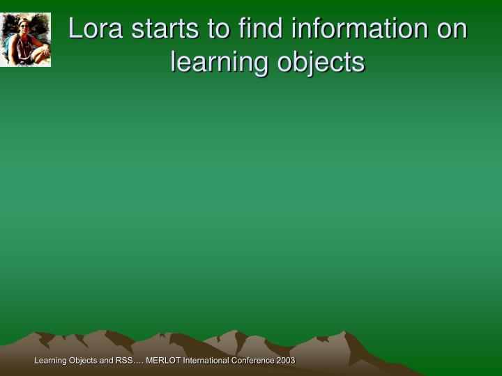 Lora starts to find information on learning objects
