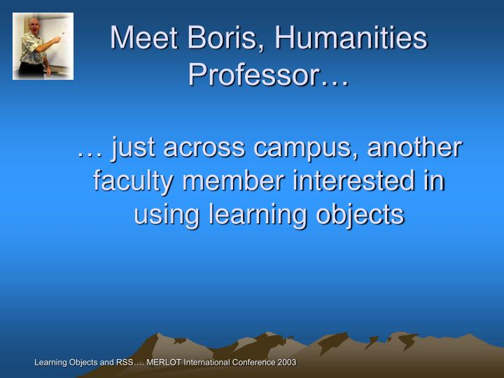 Meet Boris, Humanities Professor…